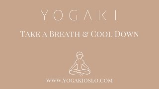 Take a breath and cool down