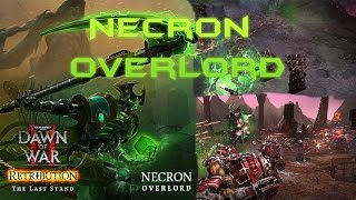 Dawn of War 2: Retribution - The Last Stand Necron Overlord DLC