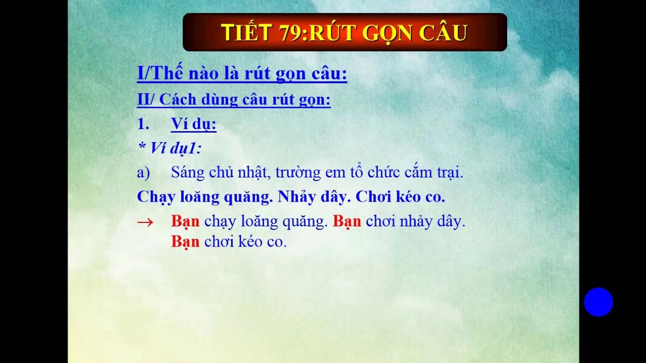 Bài giảng NGỮ VĂN – KHỐI 7 – Tiết 78: RÚT GỌN CÂU