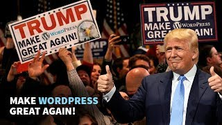 Make WordPress Great Again. «Donald Trump». Сайт Белого Дома на WordPress!