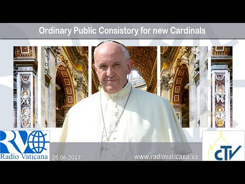 28.06.2017 Ordinary Public Consistory for new Cardinals