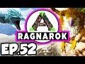 ARK: Ragnarok Ep.52 - GIGANOTOSAURUS, ALLOSAURUS DINOSAURS TAME ATTEMPTS (Modded Dinosaurs Gameplay)