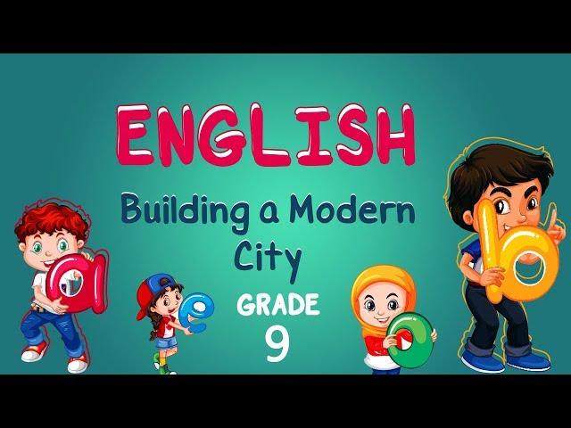 English | Grade 9 | Building a Modern City