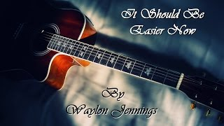 Watch Waylon Jennings It Should Be Easier Now video