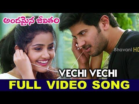 Andamaina Jeevitham Movie Songs || Vechi Vechi Song || Dulquer Salmaan,Anupama Parameshwaran
