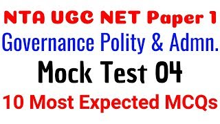 (Mock Test 04) NTA NET Paper 1 Governance Polity & Administration 10 Most Expected MCQs