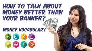 Talking About MONEY in English Better Than Your Banker -  Money Vocabulary - Learn English