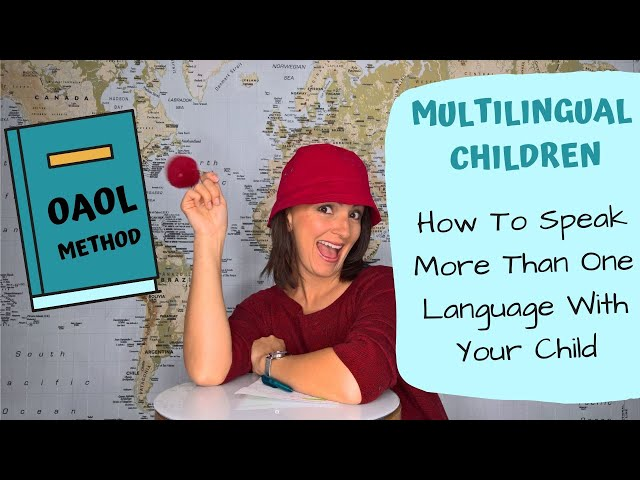 HOW TO SPEAK MORE THAN ONE LANGUAGE WITH YOUR CHILD