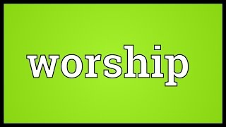 Worship Meaning Mp3