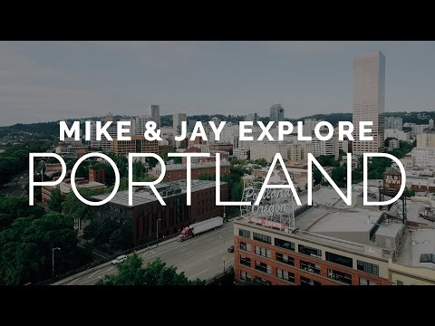 Mike & Jay Explore: Portland, Oregon