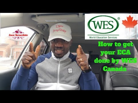 EDUCATIONAL CREDENTIAL ASSESSMENT - How To Apply Through WES Canada