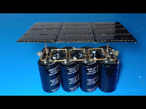 Wow!! Free Energy , DIY Solar power charging Ultra capacitor , Amazing idea with super capacitor