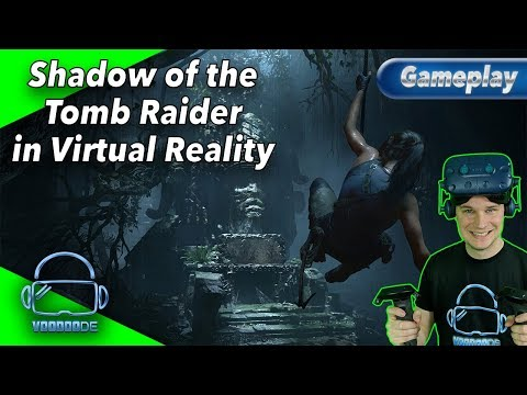 SHADOW OF THE TOMB RAIDER in VIRTUAL REALITY! [Gameplay][HTC Vive Pro][VorpX]