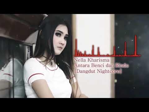 [Nightcore] Nella Kharisma - Antara Benci dan Rindu
