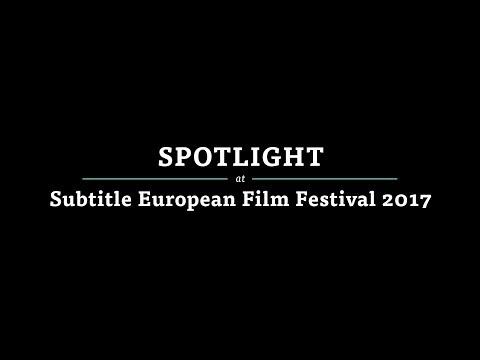 Spotlight at the Subtitle European Film Festival 2017