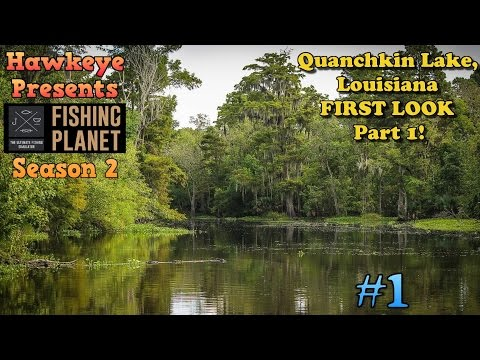 Fishing Planet S2 - Ep. #1:  Quanchkin, Louisiana - FIRST LOOK - Part 1!