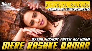 MERE RASHKE QAMAR Original Remix A1Melodymaster New Version NUSRAT FATEH ALI KHAN OFFICIAL REMIX