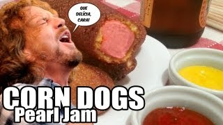 Corn Dogs Pearl Jam + Bolinho de Chuva Jigglypuff