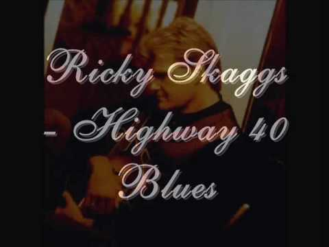 Ricky Skaggs  Highway 40 Blues