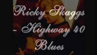 Ricky Skaggs - Highway 40 Blues