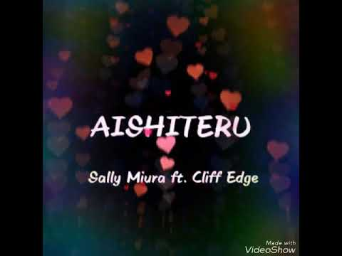 Sally miura ft. Cliff Edge - Aishiteru lyrics