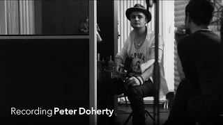Recording Peter Doherty (2 / 5) 'I Don't Love Anyone'
