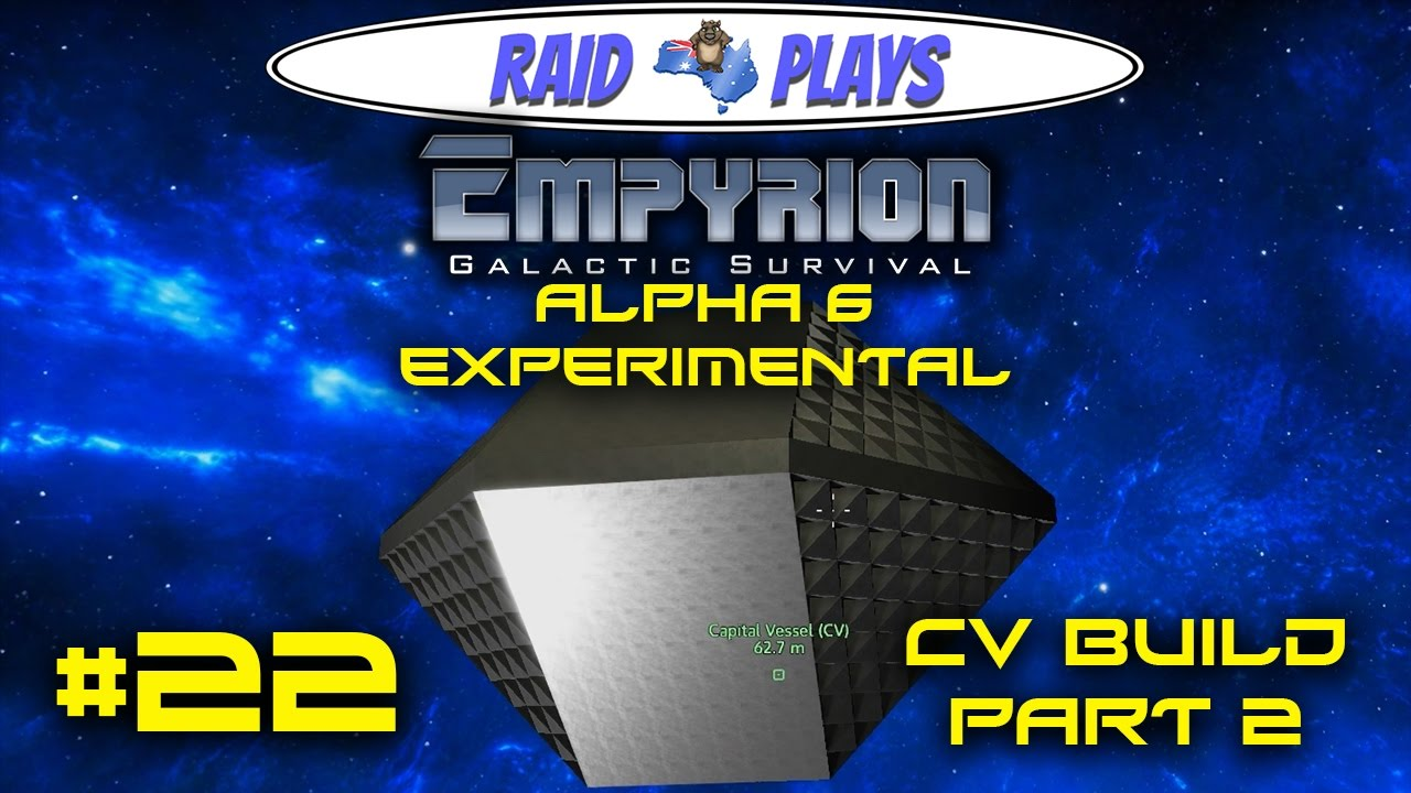 empyrion alpha 6 -  22 -  u0026quot cv build part 2 u0026quot