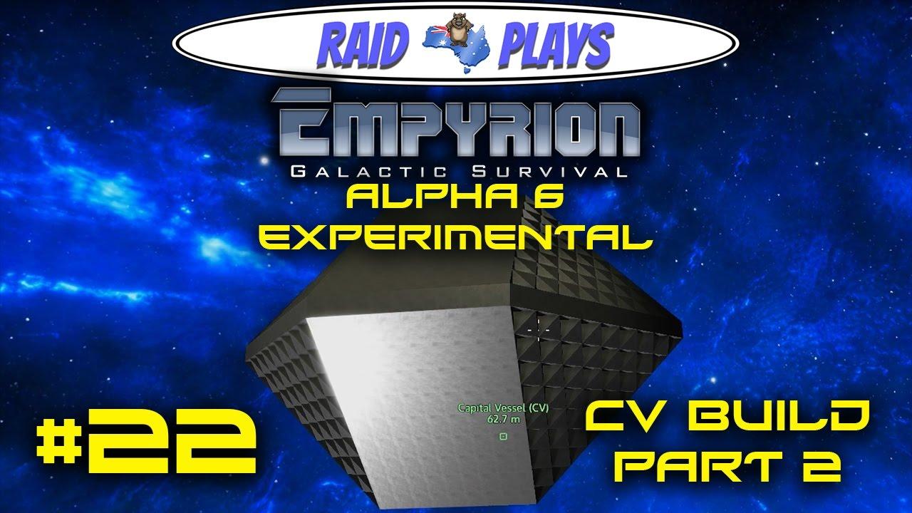 empyrion alpha 6 -  22 -  u0026quot cv build part 2 u0026quot