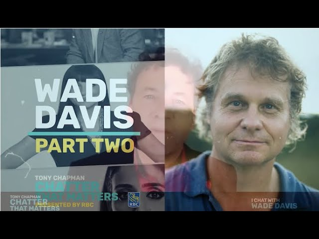 I chat with the very smart and insightful Wade Davis - Part Two