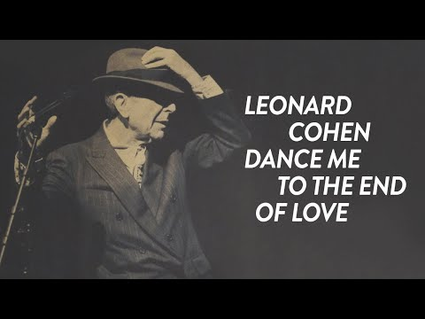 Leonard cohen dance me to the end of love lyrics