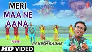 MERI MAA NE AANA I Punjabi Devi Bhajan I RAKESH RADHE I New Latest Full HD Song