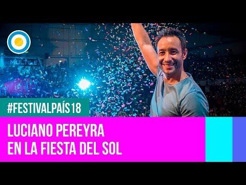 Festival País '18 - Luciano Pereyra en la Fiesta Nacional del Sol