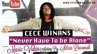Cece Winans Never Have to be Alone | Music Video Acting by Silvia Dwomoh