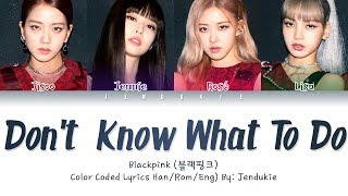 Download lagu BLACKPINK - Don't Know What To Do (Color Coded Lyrics Eng/Rom/Han/가사) |Jendukie