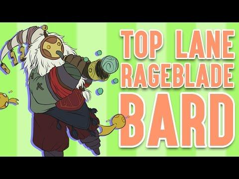 TOP LANE RAGEBLADE BARD