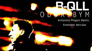B-QLL - Oddałbym (Alchemist Project Remix Extended) [Official Audio]