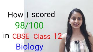 Tips to score 98/100 in Biology | CBSE Class 12 Board Exams