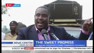Agriculture CS Kiunjuri, promises cane farmers payment