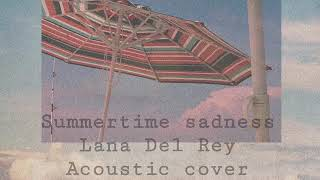 Summertime sadness lana del Rey acoustic cover Video