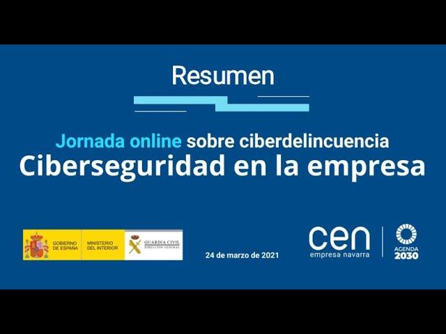 Resumen de la jornada online sobre ciberdelincuencia: Ciberseguridad en la empresa