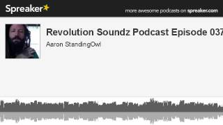 Revolution Soundz Podcast Episode 037 (made with Spreaker)