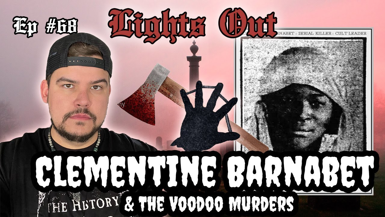 Clementine Barnabet: The Vile Voodoo Murders - Lights Out Podcast #68