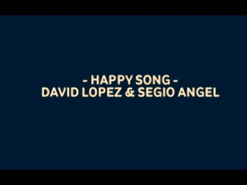 HAPPY SONG MADEBAIDA__SERGIO ANGEL FT DAVID LOPEZ