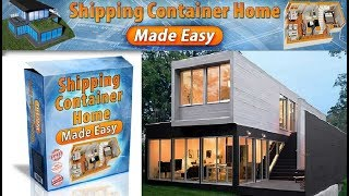 Shipping Container Home Made Easy Review - Does It Work or Scam?