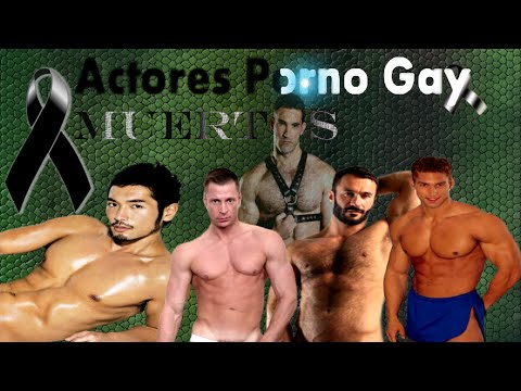 Actores Porno Gay ( Muertos - Fallecidos -  Death ) PornoStars Gay