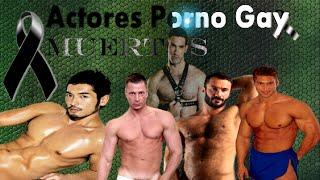 Repeat youtube video Actores Porno Gay ( Muertos - Fallecidos -  Death ) PornoStars Gay