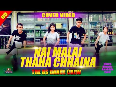 NAI MALAI THAHA CHHAINA COVER DANCE VIDEO BY BS DANCE CREW