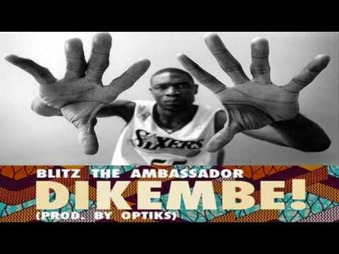 Dikembe! - Blitz The Ambassador (prod. Optiks) #AfropolitanDreams