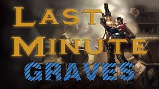 FAIL! Last minute Graves Ranked!