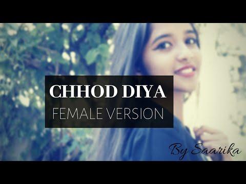 Chhod Diya- cover Female Version unplugged | Arijit Singh | Baazaar | Kanika Kapoor